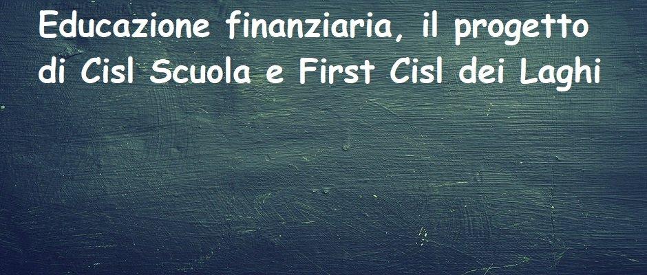 Educazione finanziaria, il progetto di Cisl Scuola e First Cisl dei Laghi